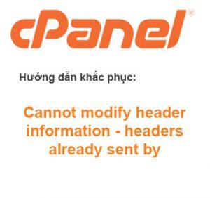 Hướng dẫn khắc phục lỗi Cannot modify header information – headers already sent by trên cPanel