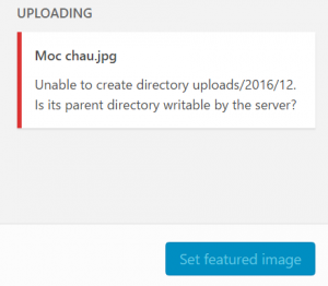 Sửa lỗi Unable to Create Directory wp-content/uploads. Is its Parent Directory Writable by the Server in WordPress?